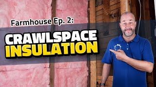 How to Insulate Your Crawlspace & Exterior Walls
