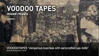 VOODOO TAPES - dangerous business with early crafted juju dolls