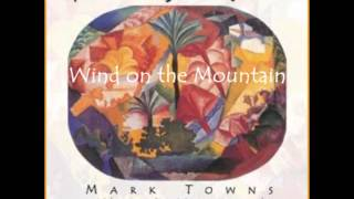 Wind on the Mountain - Mark Towns Smooth Latin Jazz w Hubert Laws