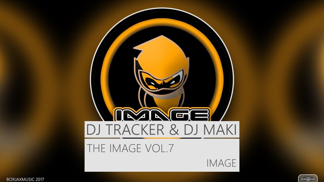 Download Dj Tracker & Dj Maki - The Image Vol.7