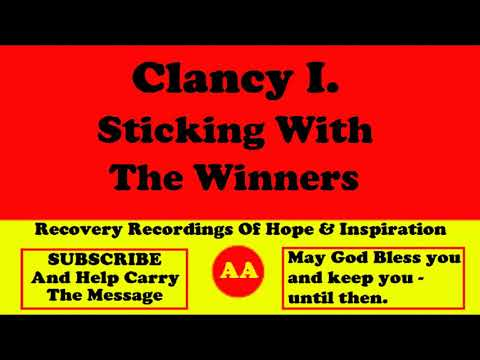 AA Speaker Clancy I. A Talk On Sticking With The Winners