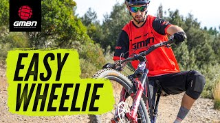 Wheelies Made Easy | How To Wheelie On A Mountain Bike