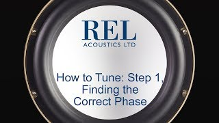 REL Acoustics How To: High & Low Level Subwoofer Tuning Step 1, Finding the Correct Phase