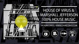 House of Virus & Marshall Jefferson - 100% House Music