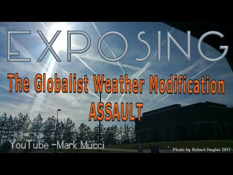 Exposing Geoengineering - Weather Modification Assault