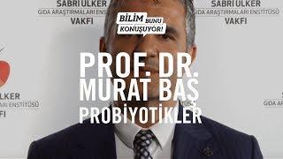 """""""Bilim Bunu Konuşuyor Sohbetleri""""- 7 / Prof. Dr. Murat Baş/ Probiyotikler"""