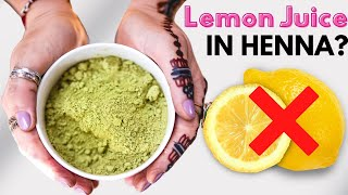 Should I Put Lemon Juice in My Henna Recipe? (Watch this before doing it!)