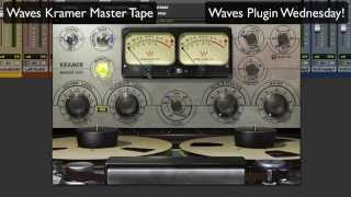 Waves Kramer Master Tape - Waves Plugin Wednesday!