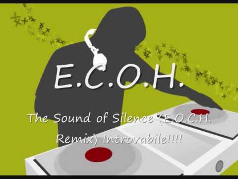 E.C.O. H. - The Sound of Silence ECHO REMIX