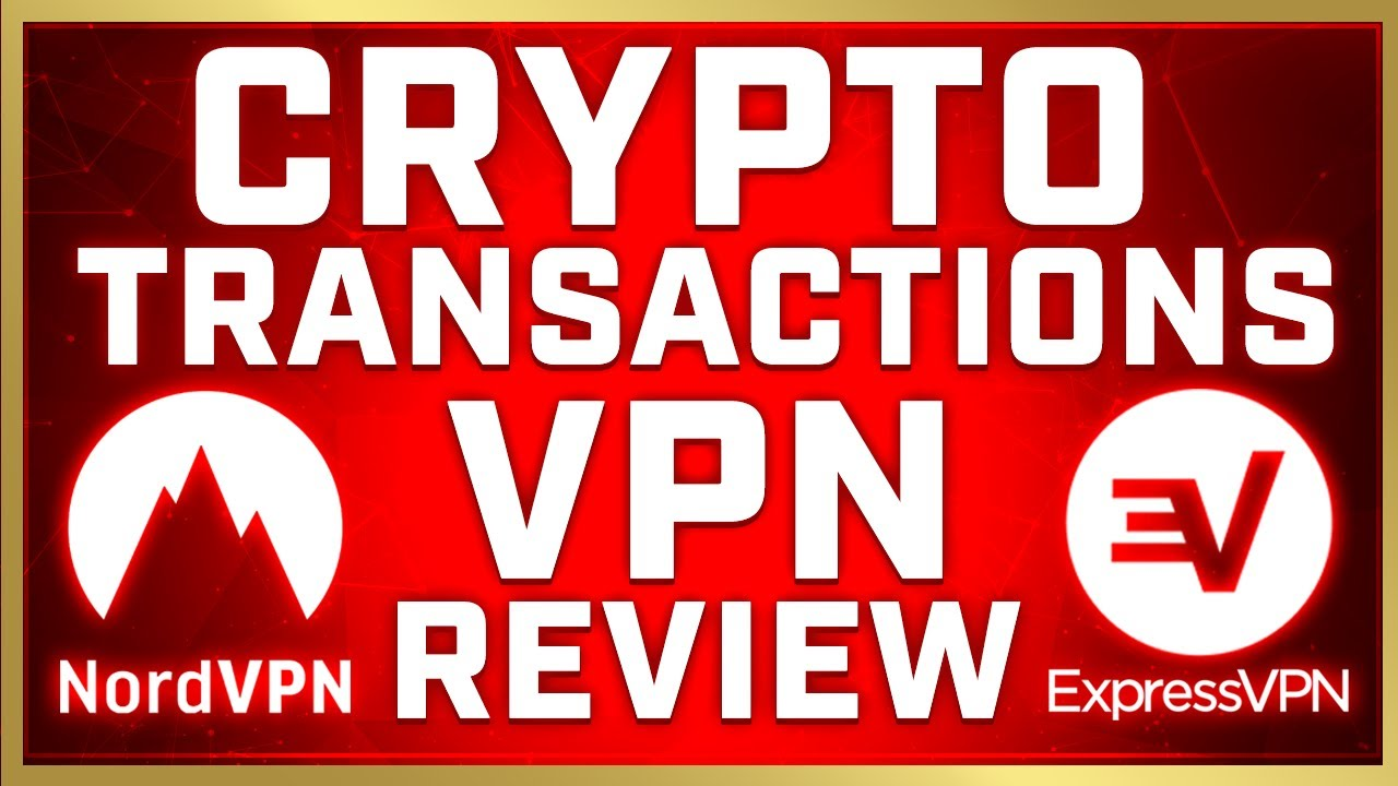 Crypto VPN | 2 Best VPN's To Use When Sending, Receiving, Or