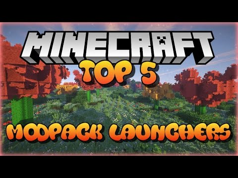 TOP 5 - Minecraft Modpack Launchers! 2016