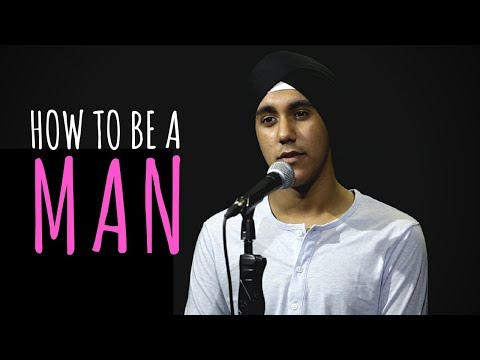 """How To Be A Man"" - Simar Singh 