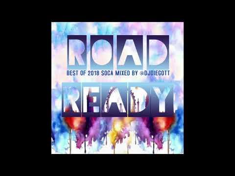 Road Ready Soca 2018 Mix - Dj Diegott