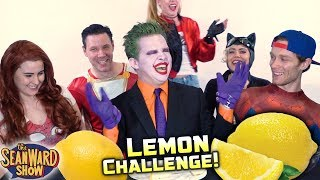 The Lemon Challenge - SUPERHERO EDITION! The Sean Ward Show