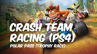 Crash Team Racing Nitro-Fueled (Polar Pass - Trophy Race)