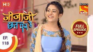 Jijaji Chhat Per Hai - Ep 118 - Full Episode - 21st June, 2018