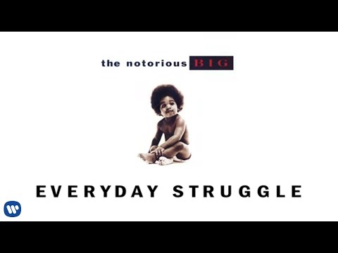 The Notorious B.I.G. - Everyday Struggle (Official Audio)