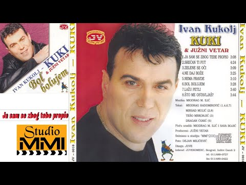 Ivan Kukolj Kuki i Juzni Vetar - Ja sam se zbog tebe propio
