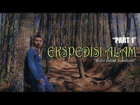 Expedisi Alam Bukit Sabak Part 1   Sukabumi