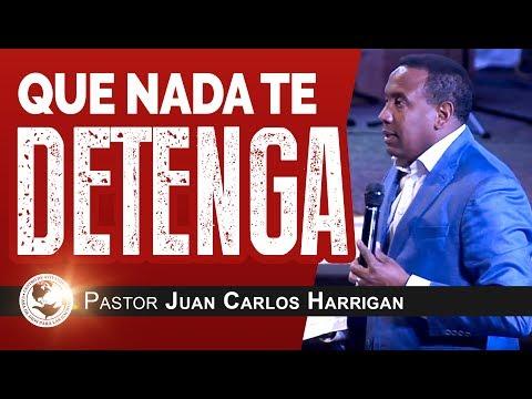 Que Nada Te Detenga | Pastor Juan Carlos Harrigan |
