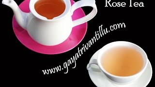Rose Tea - Indian Food Andhra Cooking Telugu Vantalu Vegetarian Recipes Indian Exotic Cooking