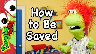 How to Be Saved | The Good News of Jesus Christ