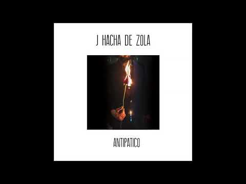 "J Hacha de Zola - ""A Fanciful Invention"" (Audio)"