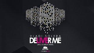 Vladi Solera - Deliver Me (Original Mix)