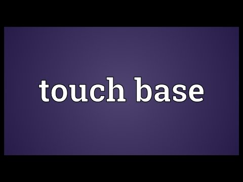 Touch base Meaning
