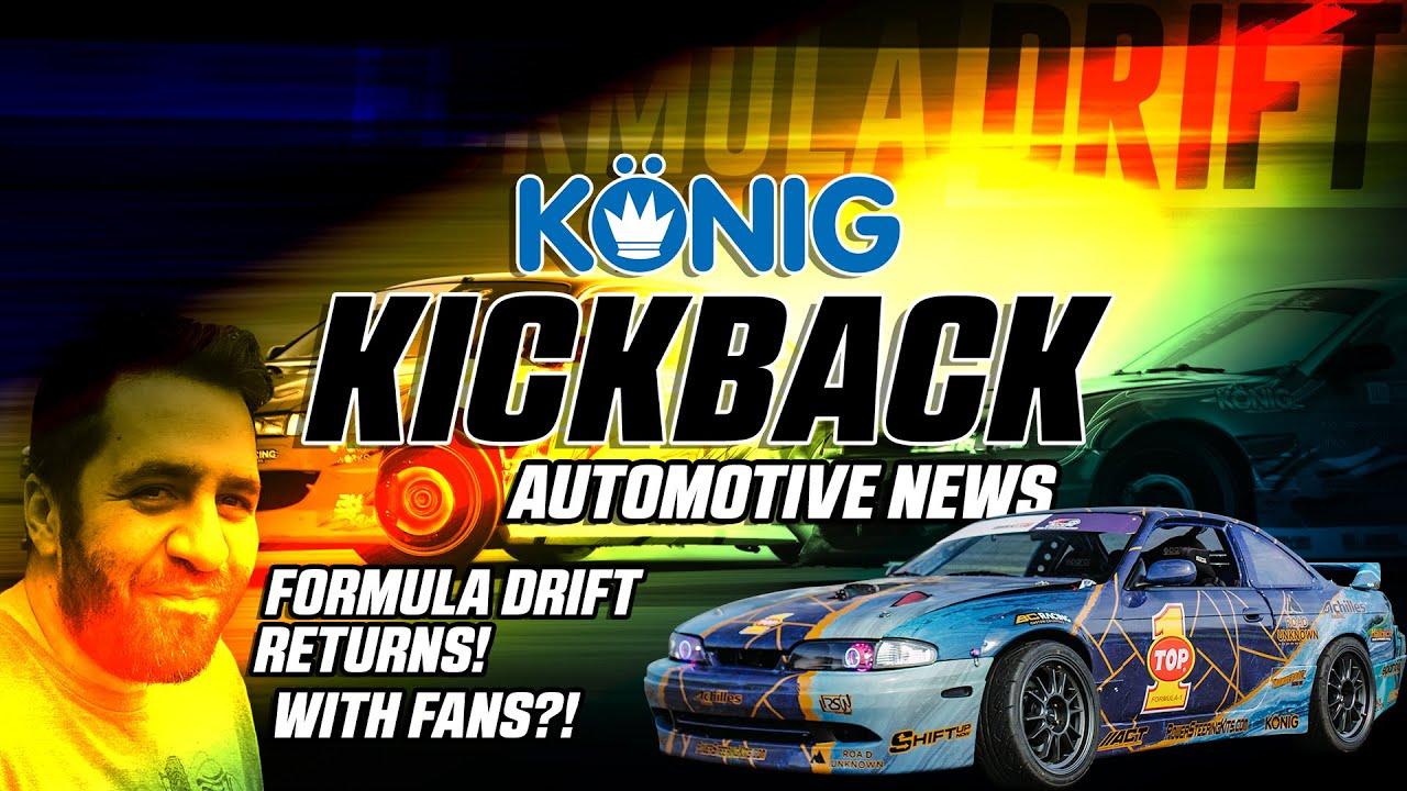 Formula Drift Returns! Konig Kickback Automotive News