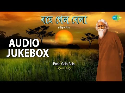 Evergreen Classic Hits of Tagore | Sakhi, Bohe Gelo Bela | Audio Jukebox