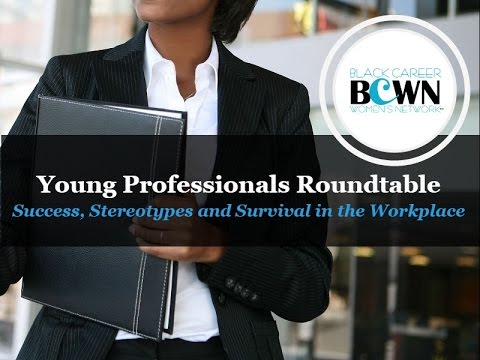 BCWN Young Professionals Roundtable: Success, Stereotypes and Survival in the Workplace