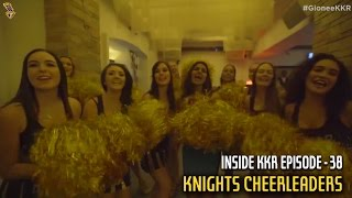 Knights Cheerleaders | Inside KKR - Episode 38 | VIVO IPL 2016