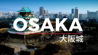 Osaka Castle, Sakura, Dotonbori and Japan apartment (DRONE)