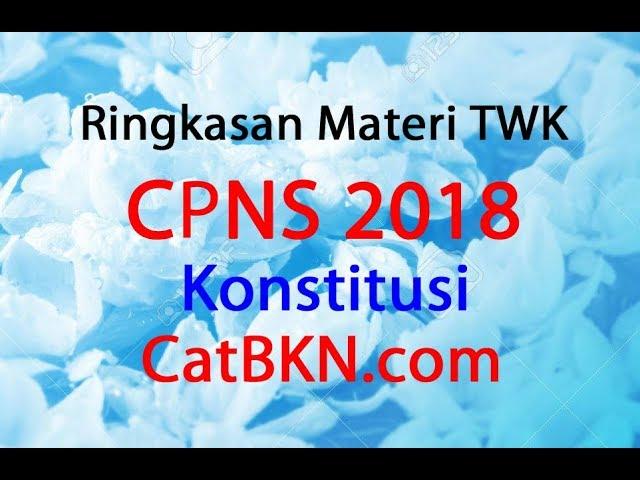 Ringkasan Materi TWK CPNS 2018 Sering Keluar Konstitusi