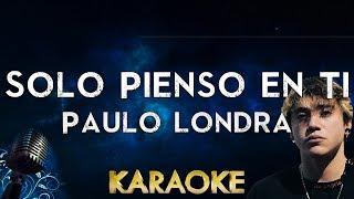 Paulo Londra - Solo Pienso en Ti ft. De La Ghetto, Justin Quiles (Karaoke Instrumental)