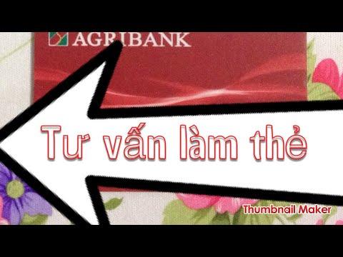 Tư Vấn Làm Thẻ ATM : Làm Thẻ Agribank