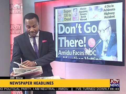 AM Show Newspaper Headlines on JoyNews (14-2-18)