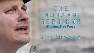 The Exchange Sessions: Jim Bryson