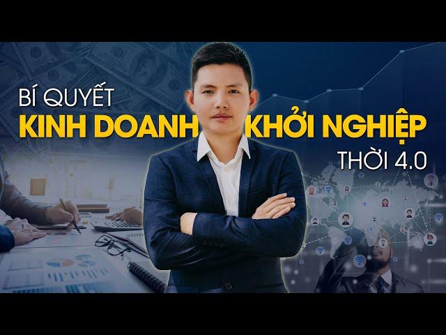 KINH DOANH, KHỞI NGHIỆP THỜI 4.0 | Quang Lê TV
