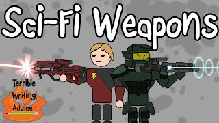 SCIENCE FICTION WEAPONS – Terrible Writing Advice
