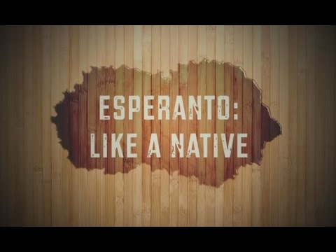 Esperanto: Like a Native