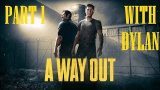 A Way Out - Prison Break With Dylan! | Commentary