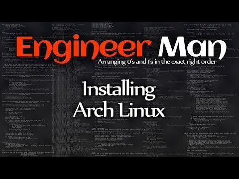 Installing Arch Linux - Engineer Man Live - Jan 2019 #1