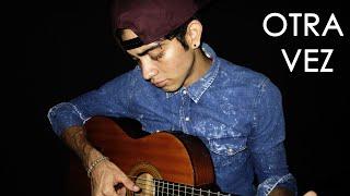 Otra Vez - Zion y Lennox Ft J Balvin (Cover Acústico)