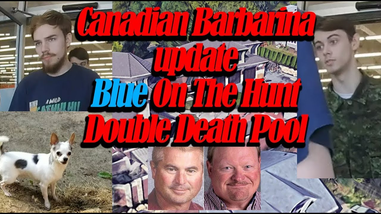 Update on canadian barbarian case - blue fetching - 2 men found dead in  same pool