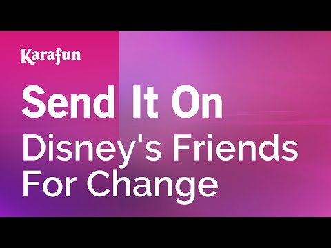 Karaoke Send It On - Disney's Friends For Change *