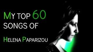 My Top 60 Songs of HELENA PAPARIZOU