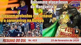 Bolsonaro ataca Jesus da Mangueira. Crescem protestos no carnaval - Resumo do Dia 433