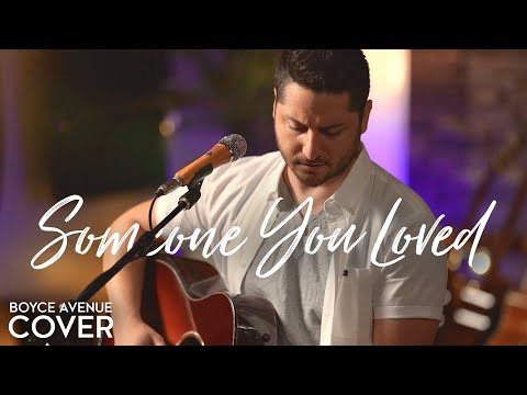 Someone You Loved - Lewis Capaldi (Boyce Avenue acoustic cover) on Spotify & Apple